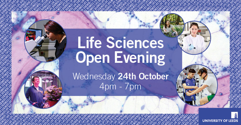 Life Sciences Open Evening is hosted by the Faculty of Biological Sciences in collaboration with the Schools of Medicine and Dentistry.